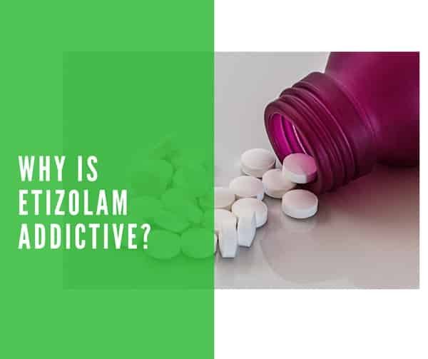 Is Etizolam addictive and Why is Etizolam abused