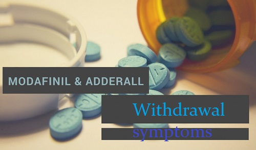 Modafinil and Adderall Withdrawal